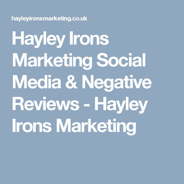 Hayley Irons Marketing Social Media & Negative Reviews - Hayley Irons Marketing