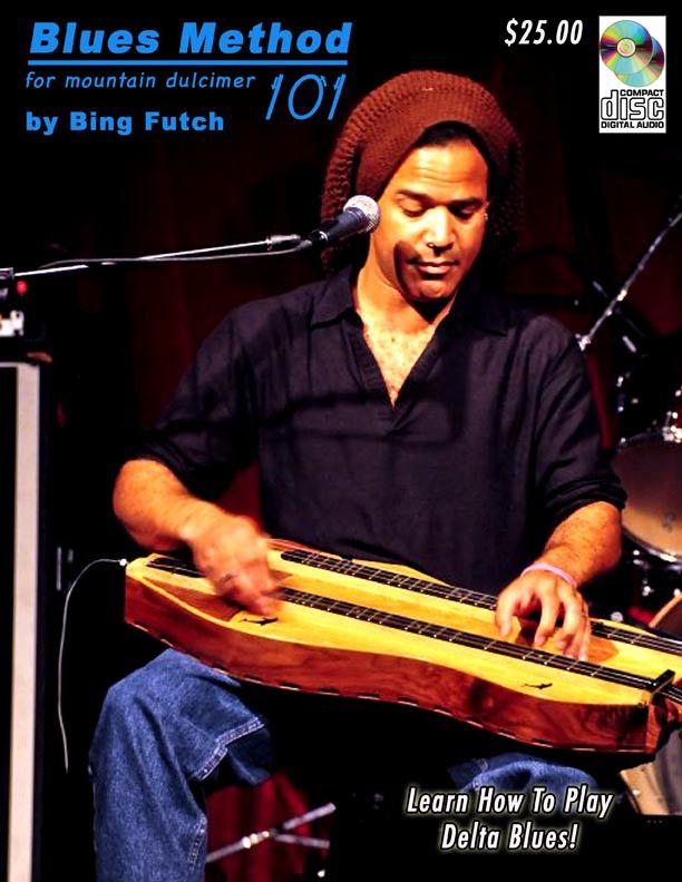 "Bing Futch - ""Blues Method For Mountain Dulcimer 101"""
