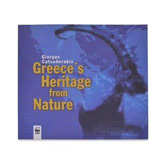 Greece's Heritage from Nature|wwf.gr Greece's Heritage from Nature Author: George Catsadorakis  Edited by WWF Greece, 2003 Paperback Language: English, Pages: 199  ISBN 960-7506-07-3