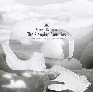 Vangelis Katsoulis - The Sleeping Beauties: A Collection of Early and Unreleased Works