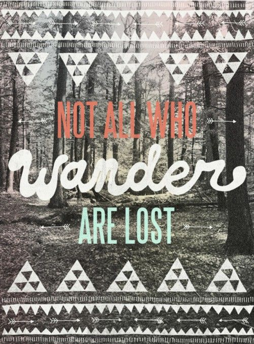 Love this: Lost, Art Prints, Poster, Favorite Quotes, Dr. Who, Travel Quotes, Wesley Birds, Jrr Tolkien, Wanderlust