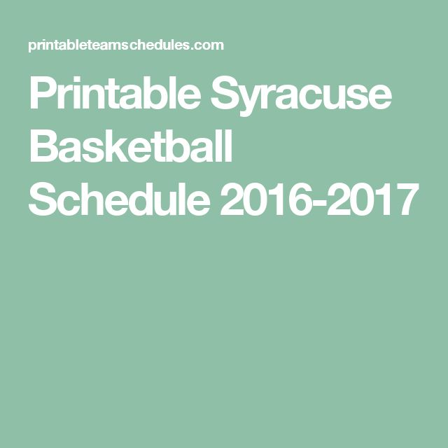 Printable Syracuse Basketball Schedule 2016-2017
