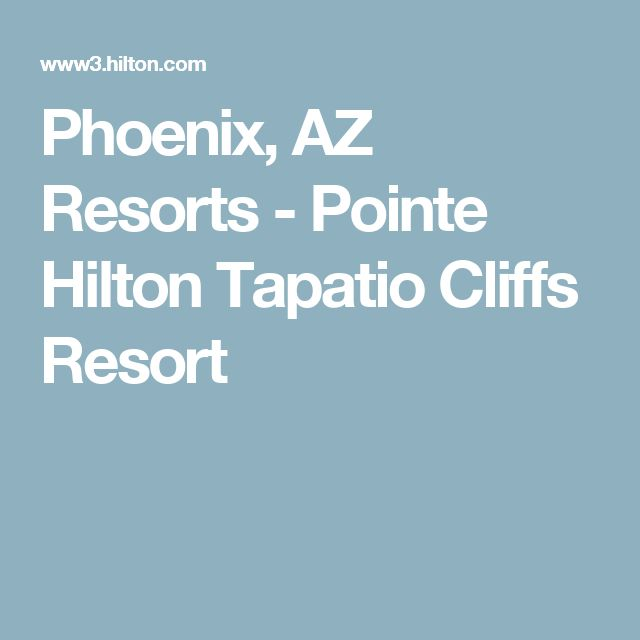 Phoenix, AZ Resorts - Pointe Hilton Tapatio Cliffs Resort