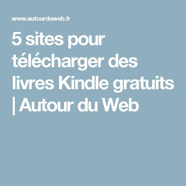 5 sites pour télécharger des livres Kindle gratuits   Autour du Web
