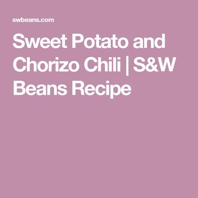 Sweet Potato and Chorizo Chili | S&W Beans Recipe