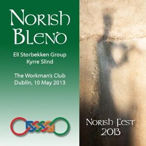 NORISH BLEND - The Workmans Club, Dublin 10 May 2013