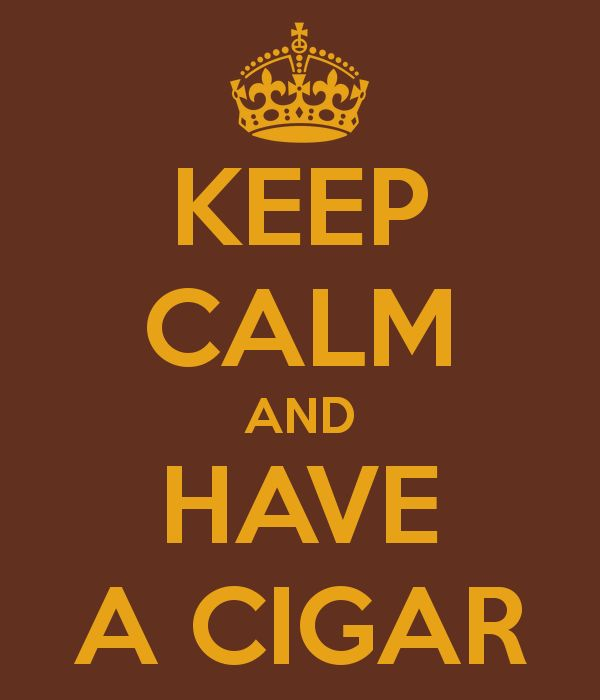 KEEP CALM AND HAVE A CIGAR - KEEP CALM AND CARRY ON Image Generator - brought to you by the Ministry of Information