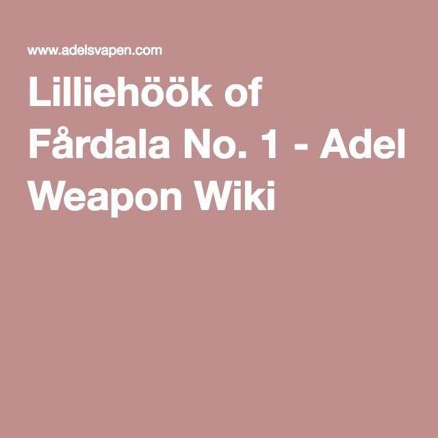 Lilliehöök of Fårdala No. 1 - Adel Weapon Wiki