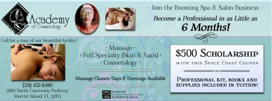 Join The Booming Spa & Salon Business & Become A Professional In As Little As 6 Months With A Space Coast Coupon $500 Scholarship With The Academy Of Cosmetology, Merritt Island, FL.  http://spacecoastcouponsofbrevard.com/coupons/academy-of-cosmetology