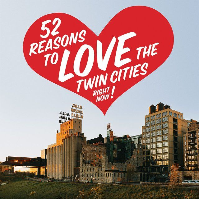 52 Reasons To Love The Twin Cities Jpg Twin Cities 52 Reasons