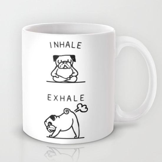 Buy Inhale Exhale Pug Mug by Huebucket. Worldwide shipping available at Society6.com. Just one of millions of high quality products available.