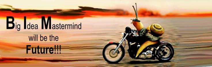 Change speed! Join NOW!  http://bigideamastermindforyou.com/