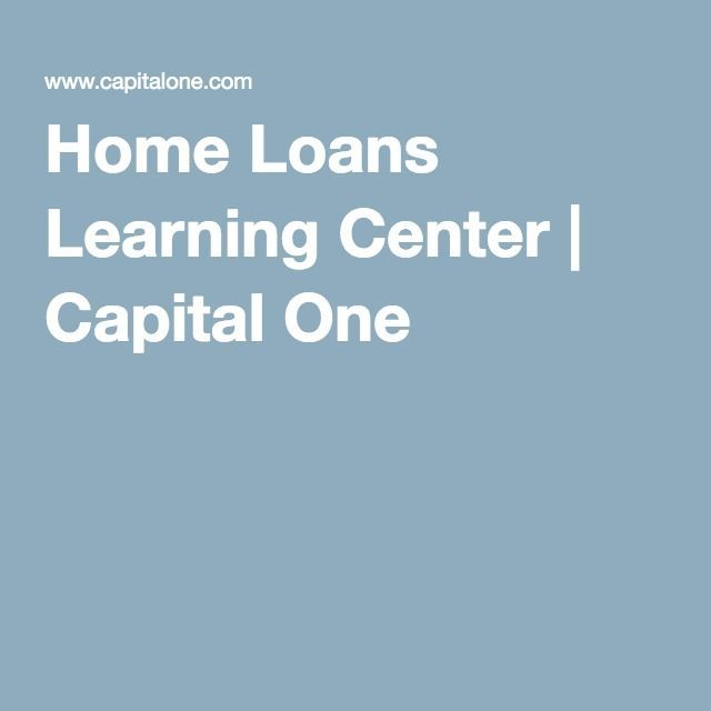 Home Loans Learning Center Capital One Credit Card Pinterest