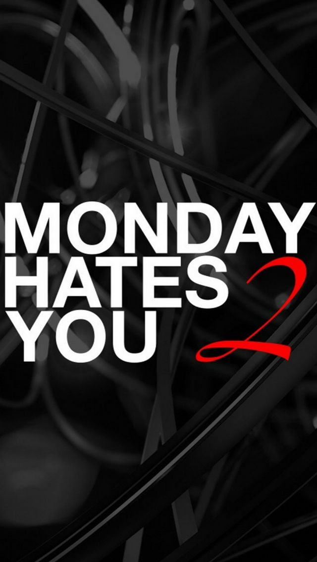 Monday Hates You Too #iPhone #5s #wallpaper