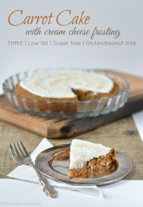Healthy Carrot Cake with Cream Cheese Frosting {THM:E, Low-fat, Sugar free, Gluten/peanut free}