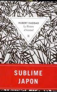 Le peintre d'éventail d'Hubert Haddad
