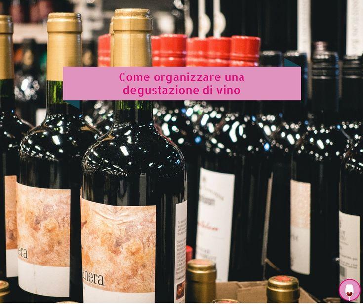 Come organizzare una degustazione di vino