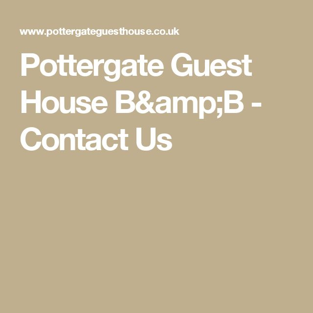 Pottergate Guest House B&B - Contact Us