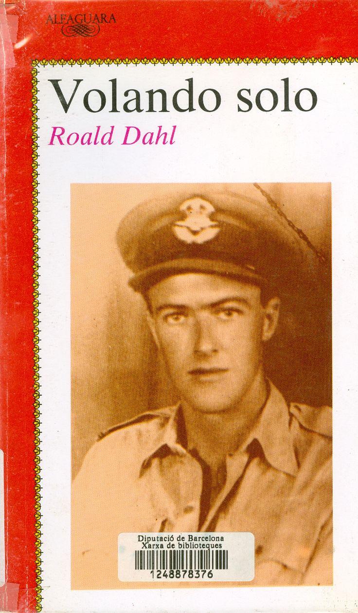 Volando solo / Roald Dahl ; traducción de Pedro Barbadillo ; ilustración de la cubierta: Julie Tennent. JN Dah