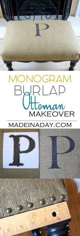Monogram Burlap Ottoman Up-do! change an old worn out footstool into cute trendy decor! Burlap fabric, furniture nails, tutorial on…