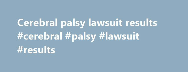 Cerebral palsy lawsuit results #cerebral #palsy #lawsuit #results http://game.remmont.com/cerebral-palsy-lawsuit-results-cerebral-palsy-lawsuit-results/  # BrainandSpinalCord.org Quadriplegia What Is Quadriplegia? Paralysis can be either partial. periodic. complete. or incomplete. Paralysis of both the arms and legs has been traditionally been called quadriplegia. Quad comes from the Latin for four and plegia comes from the Greek for inability to move. Currently the term tetraplegia is…