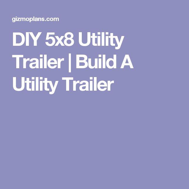 DIY 5x8 Utility Trailer | Build A Utility Trailer