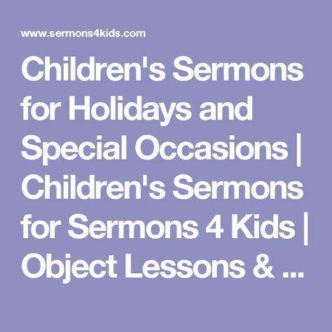 Children's Sermons for Holidays and Special Occasions   Children's Sermons for Sermons 4 Kids   Object Lessons & Children's Sermons