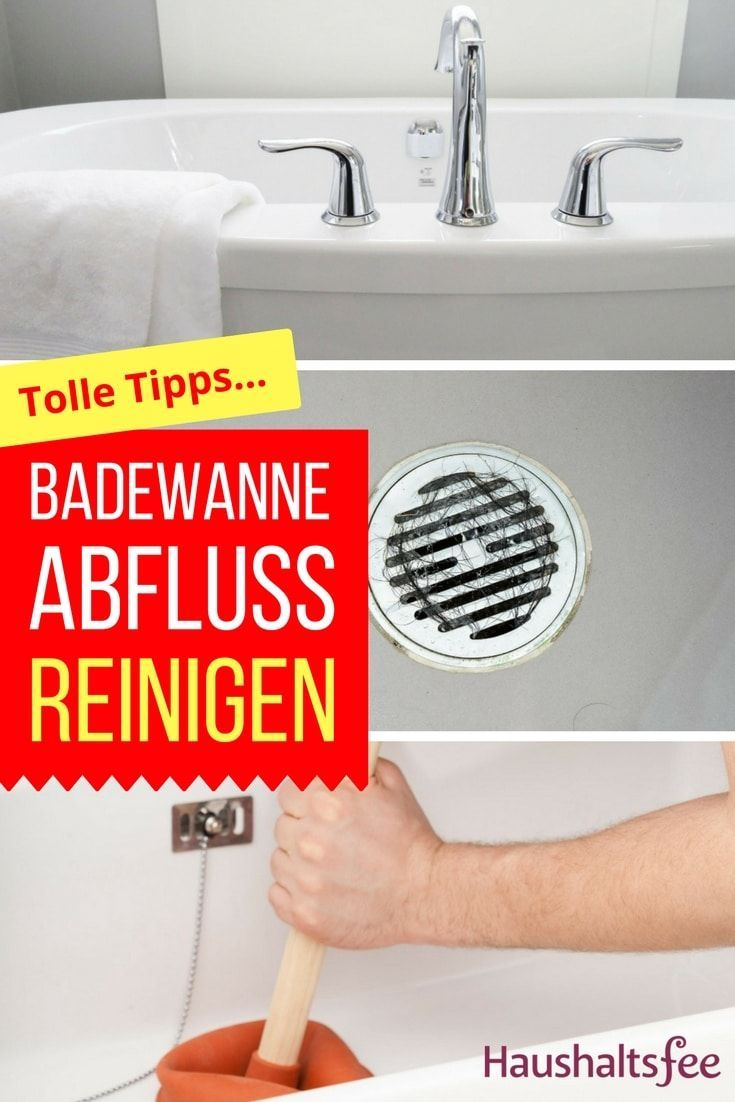 Abfluss Badewanne Reinigen Ganz Einfach Und Sauber Reinigen Haushaltsfee Haushalt