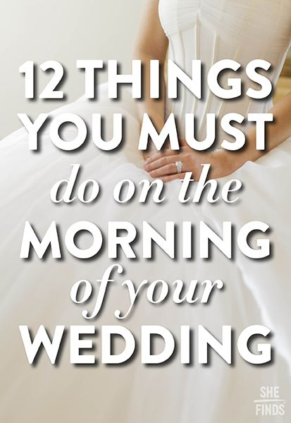 12 things you MUST do on your wedding morning