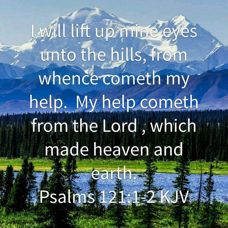 Psalm 121: 1-2 KJV