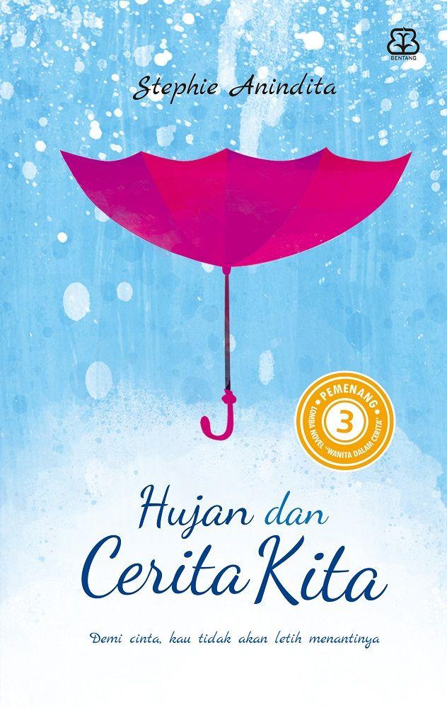 Hujan dan Cerita Kita - Stephie Anindita