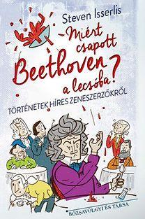 StevenIsserlis: Miért csapott Beethoven a lecsóba?