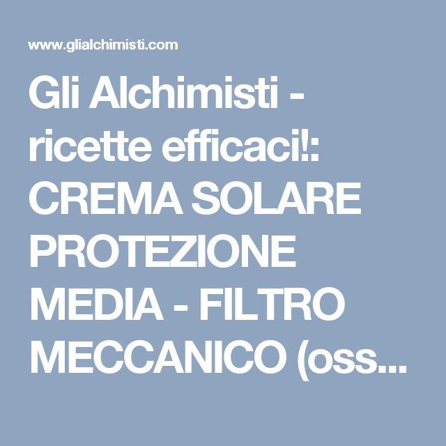 Gli Alchimisti - ricette efficaci!: CREMA SOLARE PROTEZIONE MEDIA - FILTRO MECCANICO (ossido di zinco)