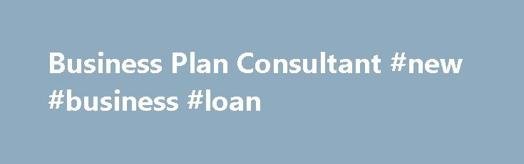Business Plan Consultant #new #business #loan http://business.remmont.com/business-plan-consultant-new-business-loan/  #business plan writers # Investors Will Love Your Business Plan I probably see five to ten business plans a week. Frankly, most aren't ready for the big leagues. Cayenne's work, on the other hand, is consistently excellent. They figured out the formula. They make it easier for investors to quickly see the value in a  read more