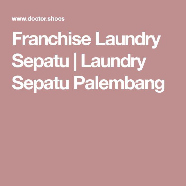 Franchise Laundry Sepatu | Laundry Sepatu Palembang