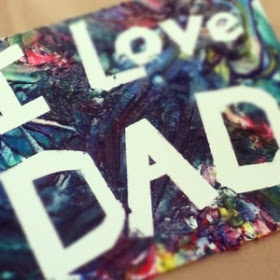 """Tape """"I love Dad"""" then let kids finger paint over it, then remove tape - This would be perfect for toddlers"""