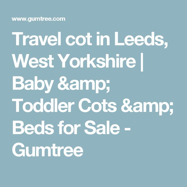Travel cot in Leeds, West Yorkshire | Baby & Toddler Cots & Beds for Sale - Gumtree