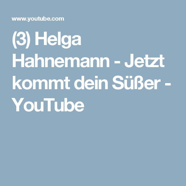 (3) Helga Hahnemann - Jetzt kommt dein Süßer - YouTube