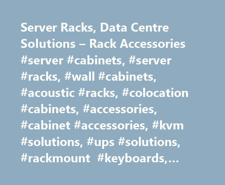 Server Racks, Data Centre Solutions – Rack Accessories #server #cabinets, #server #racks, #wall #cabinets, #acoustic #racks, #colocation #cabinets, #accessories, #cabinet #accessories, #kvm #solutions, #ups #solutions, #rackmount #keyboards, #rackmount #lcds http://detroit.remmont.com/server-racks-data-centre-solutions-rack-accessories-server-cabinets-server-racks-wall-cabinets-acoustic-racks-colocation-cabinets-accessories-cabinet-accessories-kvm-solutions/  # We are pleased to have played…