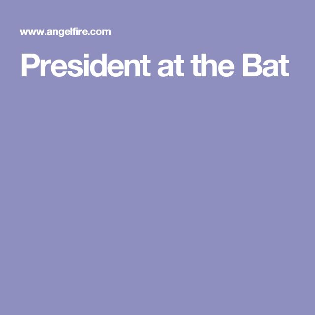 President at the Bat