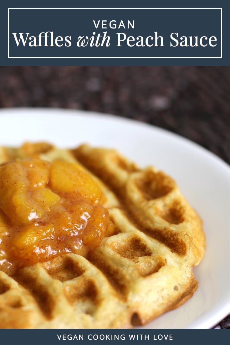 Vegan Waffles with Peach Sauce // Vegan Cooking with Love