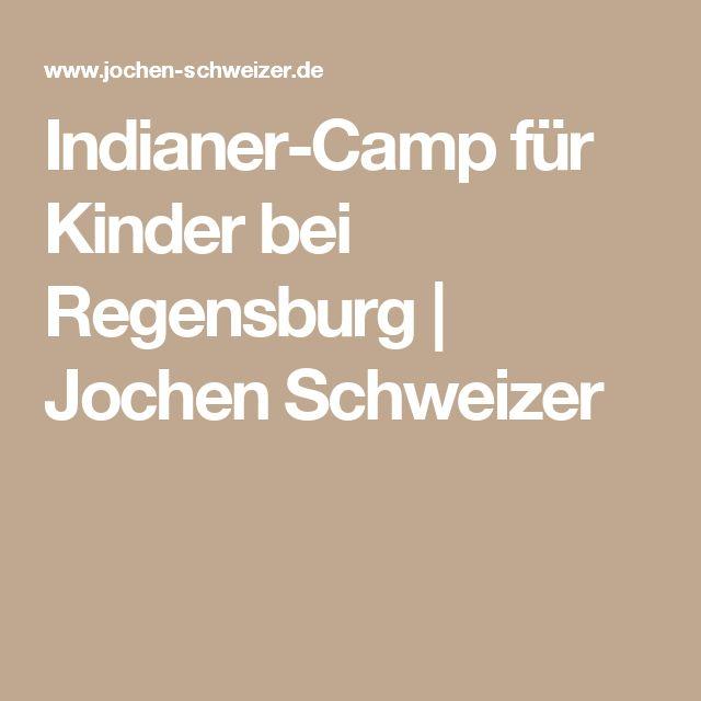 Indianer-Camp für Kinder bei Regensburg   Jochen Schweizer