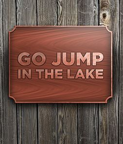 """Perfect for the cottage, cabin or lakeside retreat. """"Go jump in the lake"""" and have some fun"""" there'll be time to stain the deck another time."""