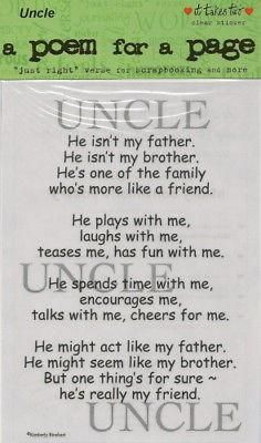 "Uncle Poem for a Page Sticker, from It Takes Two Printed on acid free clear stock. The entire sheet measures 5"" x 7"".Just think of all the different things thes"