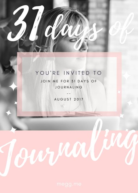 I will be journaling for 5 minutes a day, and I want you to join me on this journey.  Don't worry if you don't know what to journal about. I will be sending out journaling prompts too. http://go.megg.me/journal31