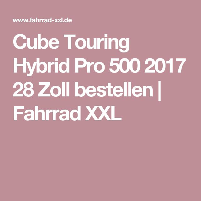 Cube Touring Hybrid Pro 500 2017 28 Zoll bestellen | Fahrrad XXL