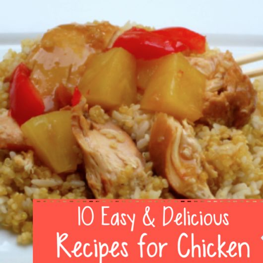 10 Easy and Delicious Chicken Recipes