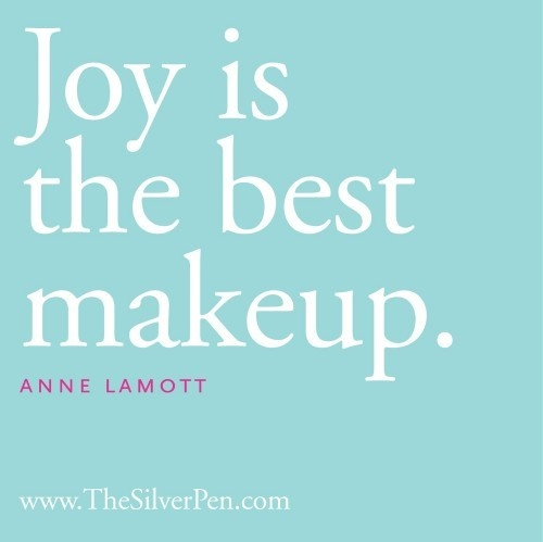 -  Anne Lamott  (Indeed.  Without it,  - makeup doesn't work!!).  quotes.  wisdom.  advice.  life lessons.