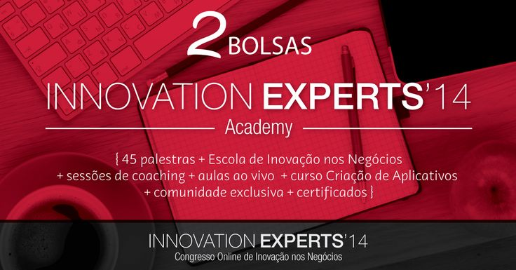 Innovation Experts'14 Oferece 2 Bolsas de Estudo Integrais