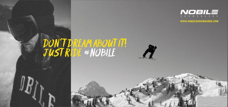 Don't dream about it! Just ride #nobile #nobilesnowboards